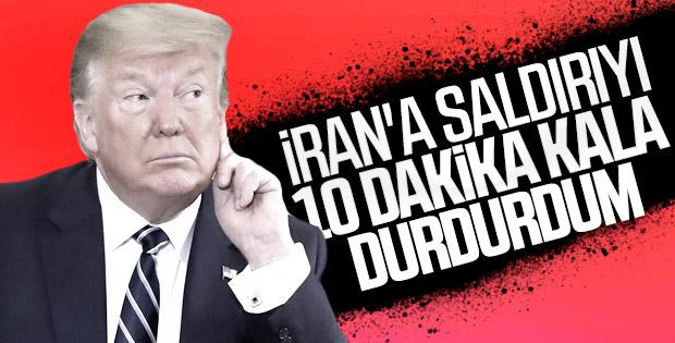 Trump: İran'a saldırıyı durdurdum
