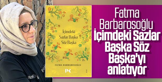 Fatma Barbarosoğlu ile İçimdeki Sazlar Başka Söz Başka röportajı