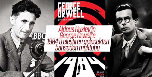 Aldous Huxley'in, George Orwell'e gelecekten bahseden mektubu