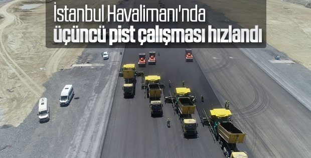 İstanbul Havalimanı'nda 3. pist çalışmaları sürüyor