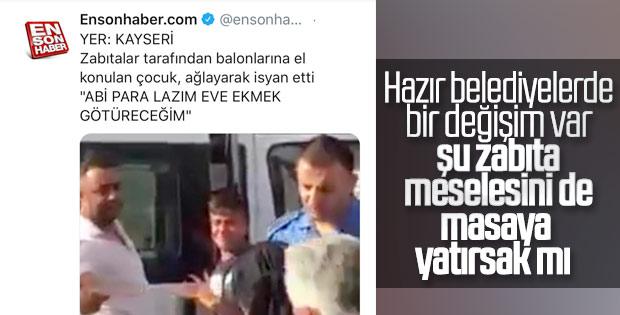 Kayseri'de zabıta, çocuğun balonlarına el koydu