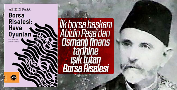 Osmanlı finans tarihine ışık tutan: Borsa Risalesi