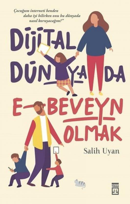 Salih Uyan Dijital Dünyada E-beveyn Olmak röportajı
