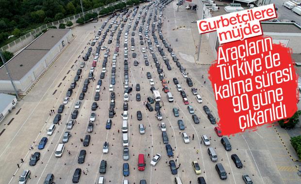Gümrük araçları Türkiye'de 90 gün kalabilecek