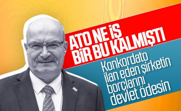 ATO Başkanı Gürsel Baran'ın hükümete konkordato çağrısı