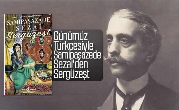 Sergüzeşt, günümüz Türkçesiyle okurla buluşuyor