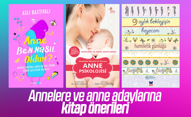 Annelere ve anne adaylarına kitap önerileri