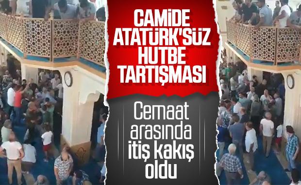 Hutbede Atatürk tartışması camide arbede çıkardı