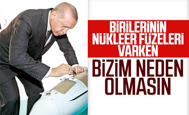 Erdoğan: Nükleer silahımız neden olmasın
