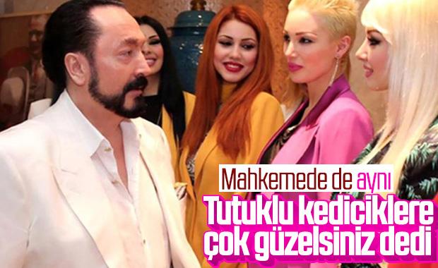 Adnan Oktar, duruşmada da kadınlara iltifat etti