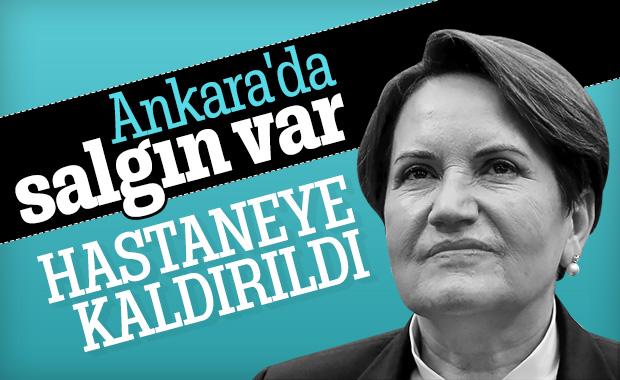 Ankara'daki ishal salgınından Meral Akşener de etkilendi