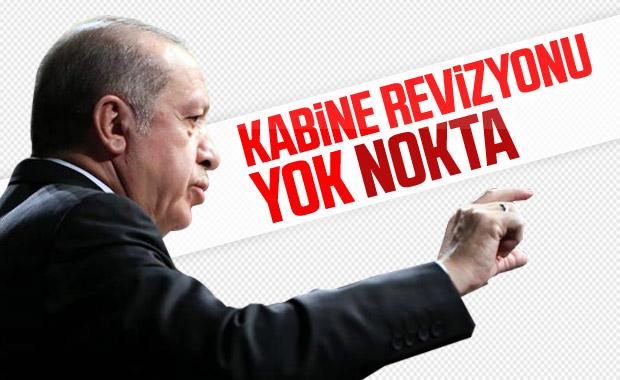 Cumhurbaşkanı Erdoğan: Kabine değişikliği yok