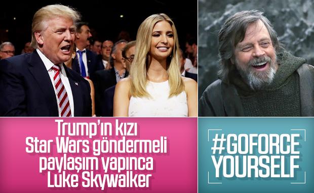 Güç bizle diyen Trump'ın kızına 'Luke Skywalker'dan yanıt