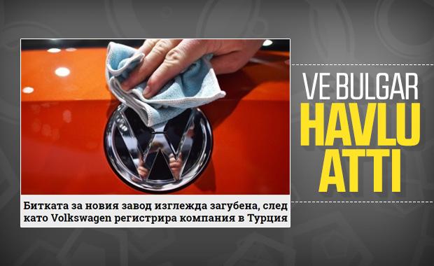 Volkswagen'in Türkiye açıklaması Bulgarları üzdü