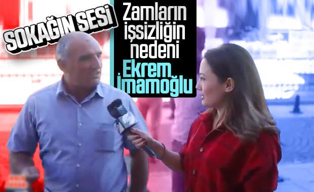 Zamlar ve işsizliği Ekrem İmamoğlu'na bağlayan vatandaş