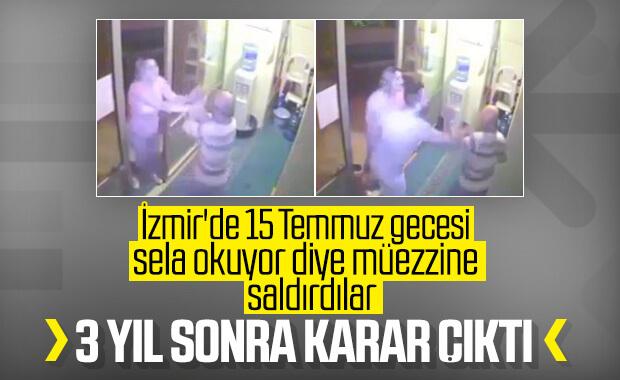 İzmir'de 15 Temmuz'da müezzin saldırısına karar çıktı