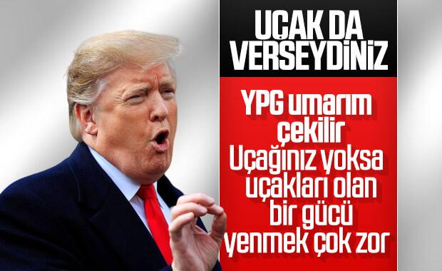 Trump'tan YPG'ye: Umarım bölgeden çekilirsiniz