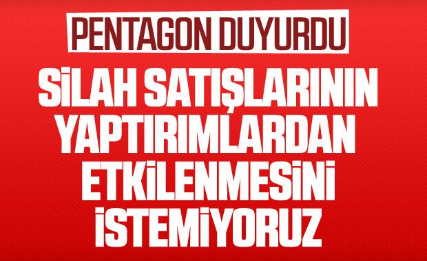 Pentagon: Türkiye'ye silah satmaya devam edelim