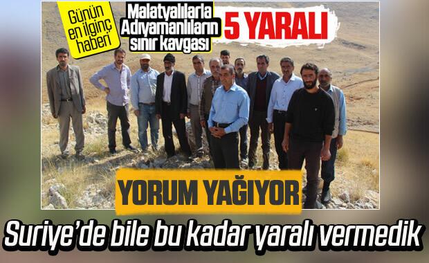 Malatyalılar ile Adıyamanlılar arasında sınır kavgası