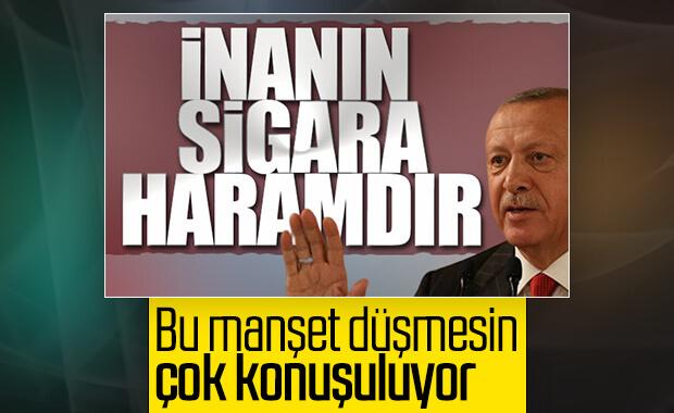 Cumhurbaşkanı Erdoğan'dan sigara açıklaması