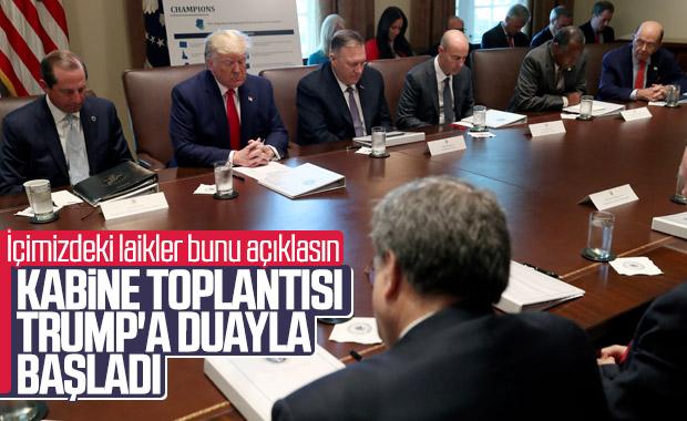 Kabine toplantısında Trump için dua ettiler