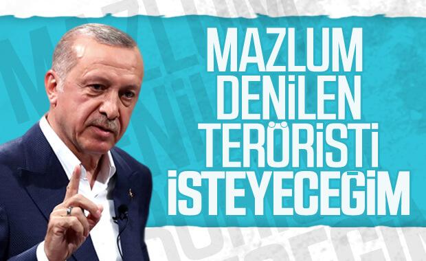 Erdoğan: Mazlum'u ABD'den isteyeceğiz