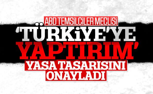 ABD, 'Türkiye'ye yaptırım' tasarısını onayladı