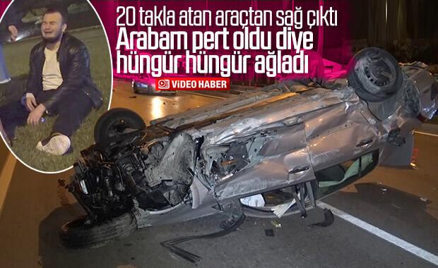 20 takla atan genç arabaya üzüldü