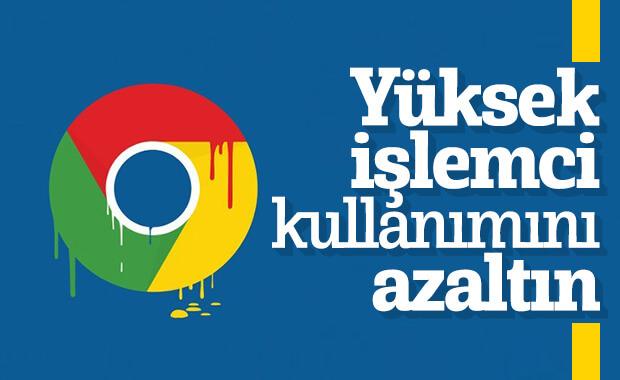 Google Chrome'daki yüksek işlemci kullanımını düzeltmenin yolu