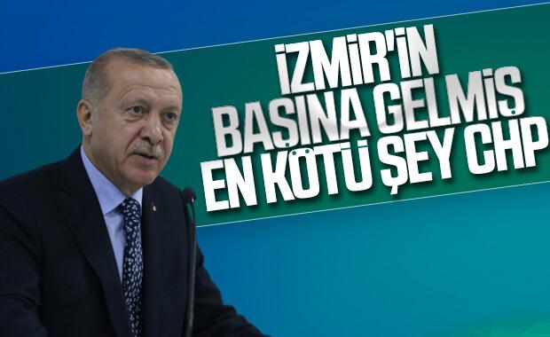 Erdoğan'dan İzmirlilere: Başınıza gelmiş en kötü şey CHP