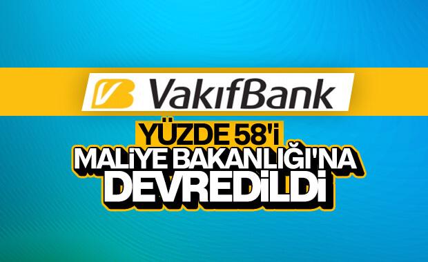 Vakıflar Bankası'nın yüzde 58,5'i Maliye Bakanlığı'na devredildi