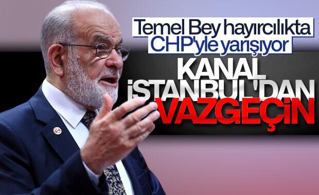 Karamollaoğlu, Kanal İstanbul'un durdurulmasını istedi
