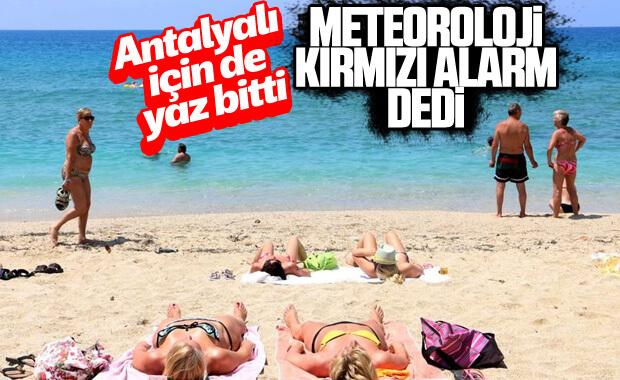 Meteorolojiden Antalya için kırmızı alarm