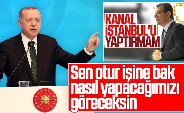 Erdoğan'dan İmamoğlu'na Kanal İstanbul yanıtı