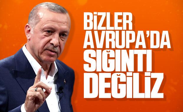 Erdoğan: Avrupa'nın ev sahibi biziz