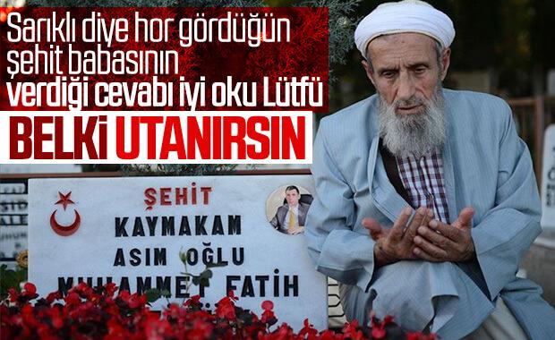 Şehit babası Safitürk'ten Lütfü Türkkan'a cevap