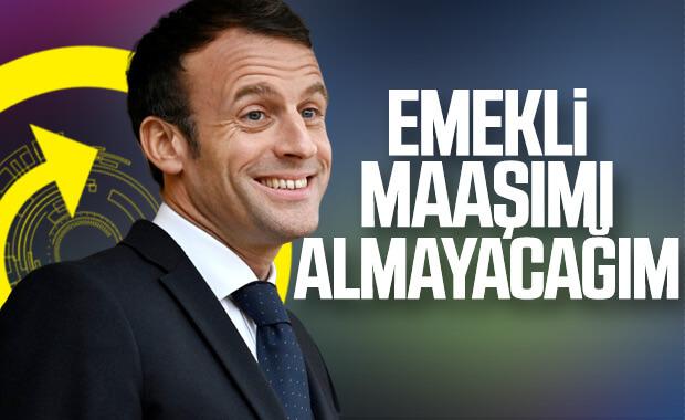 Macron 131 bin liralık emeklilik maaşından vazgeçti
