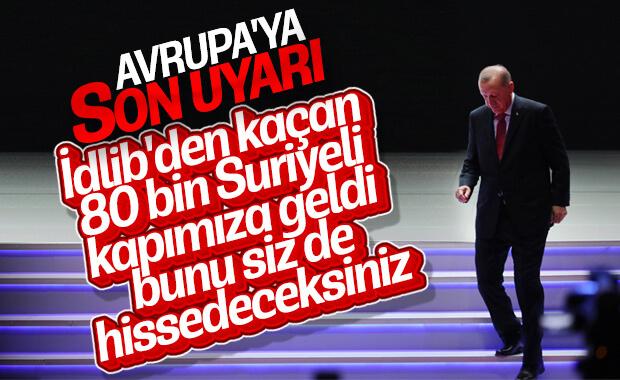 Cumhurbaşkanı Erdoğan'dan Avrupa'ya İdlib uyarısı