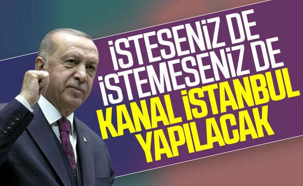 Erdoğan: Kanal İstanbul yapılacak