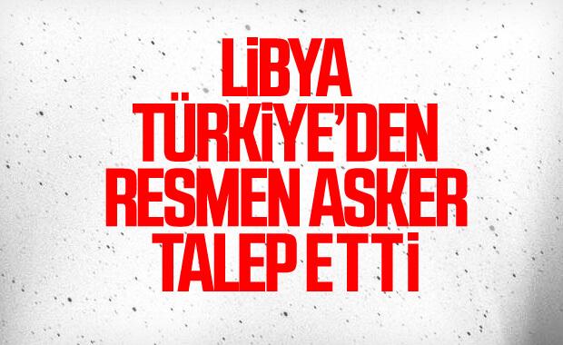 Libya Türkiye'den askeri destek talebinde bulundu