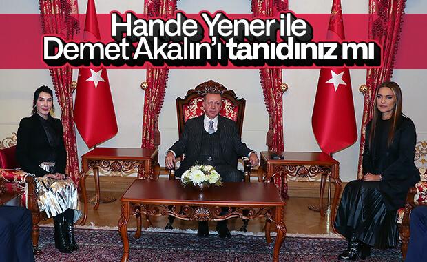 Erdoğan Demet Akalın ve Hande Yener'le görüştü
