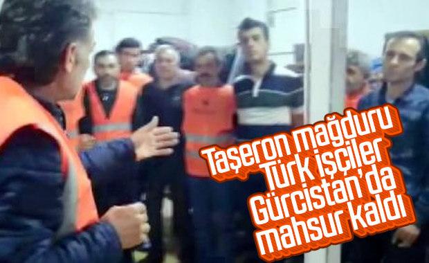 Ödeme yapılmayan Türk işçiler, Gürcistan'da mahsur kaldı