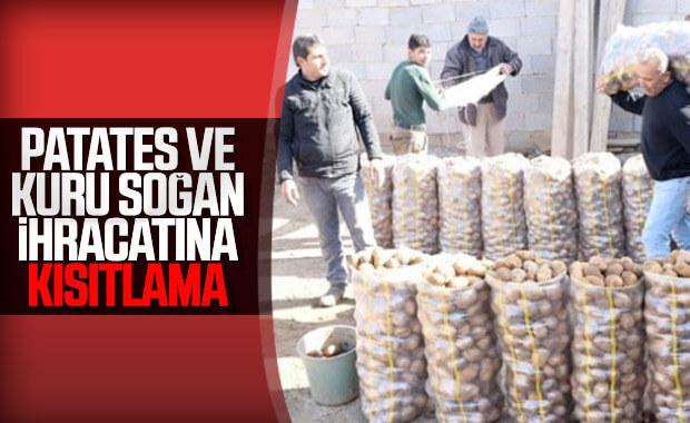 Patates ve kuru soğan ihracatına kısıtlama