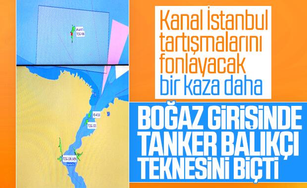 Boğaz'ın girişinde tanker ile balıkçı gemisi çarpıştı