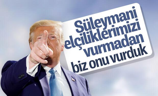 Trump: Süleymani elçiliklerimize saldıracaktı