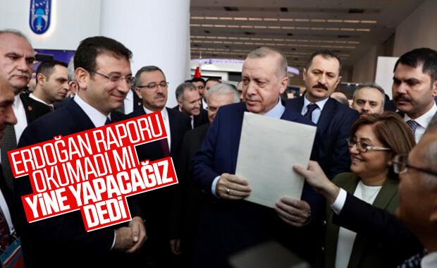 İmamoğlu'nun raporu Erdoğan'ın kararını etkilemedi