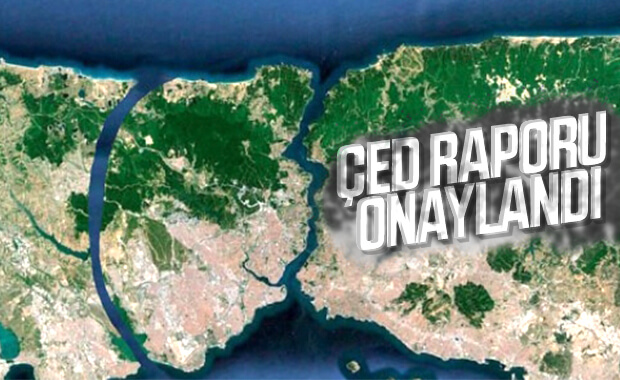 Kanal İstanbul'un ÇED Raporu'na onay çıktı