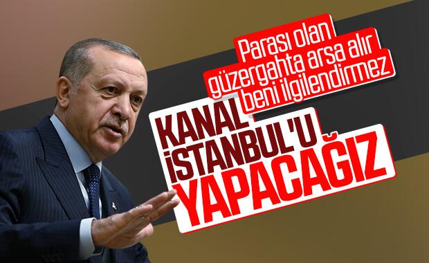 Erdoğan, Kanal İstanbul'da kararlılık mesajı verdi