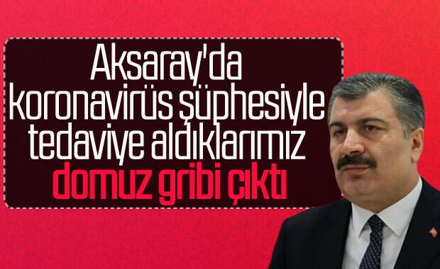 Bakan Koca: Aksaray'da koronavirüs şüphesine rastlanmadı