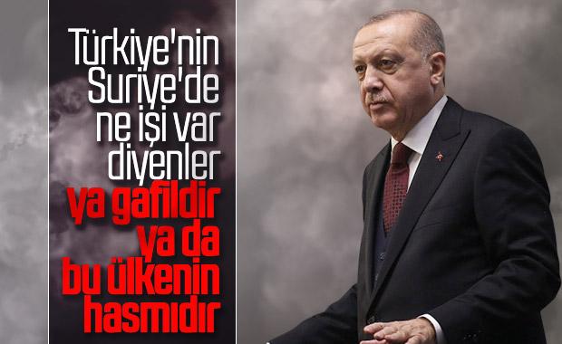 Erdoğan'dan 'Suriye'de ne işimiz var' diyenlere cevap